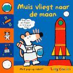 Muis vliegt naar de maan - Lucy Cousins (ISBN 9789025871178)