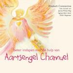 Beter inslapen met de hulp van aartsengel Chamuel - Elisabeth Constantine (ISBN 9789492412133)