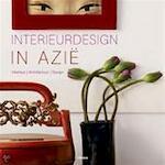 Interieurdesign in Azië - Daniela Santos Quartino, Catherine Collin, Kees van den Heuvel (ISBN 9789057649554)