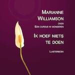Ik hoef niets te doen - Marianne Williamson (ISBN 9789020213362)