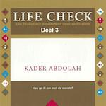 Life check - deel 3: Hoe ga ik om met de wereld - Kader Abdolah (ISBN 9789085715511)
