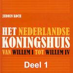 Het Nederlandse koningshuis - deel 1: Willem I - Jeroen Koch (ISBN 9789085715429)