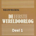 De Eerste Wereldoorlog - deel 1: Wie was schuldig? - Willem Melching (ISBN 9789085715580)