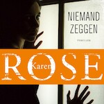 Niemand zeggen - Karen Rose (ISBN 9789026143892)