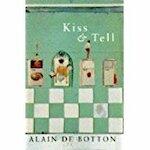 Kiss and tell - Alain De Botton (ISBN 0333646304)
