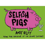 Selfish Pigs - Andy Riley (ISBN 9780340920282)