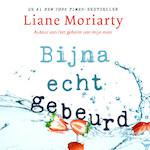 Bijna echt gebeurd - Liane Moriarty (ISBN 9789046170892)