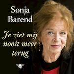 Je ziet mij nooit meer terug - Sonja Barend (ISBN 9789023489047)