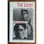 Vroeger was ik beter - Tom Lanoye (ISBN 9789035107267)