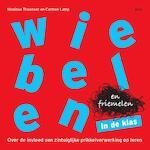 Wiebelen en friemelen in de klas - Monique Thoonsen, Carmen Lamp (ISBN 9789492525567)