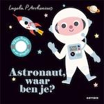 Astronaut, waar ben je? - Ingela P. Arrhenius (ISBN 9789025771126)