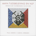 Maya-tijdsbeleving en NLP - Paul Liekens, Amp, Magda Hermsen (ISBN 9789020284492)
