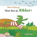 Wat doe je, Kikker? - Max Velthuijs