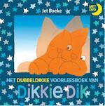 Het dubbeldikke voorleesboek van Dikkie Dik + DVD - Jet Boeke