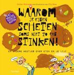 Waarom je eigen scheten soms niet zo erg stinken! - Esther Walraven (ISBN 9789000352487)