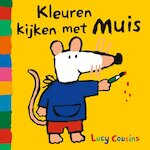 Kleuren Kijken met muis - Karton editie - Lucy Cousins (ISBN 9789025871154)