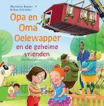Opa en Oma Oelewapper en de geheime vrienden - Marianne Busser, Ron Schröder (ISBN 9789048843831)