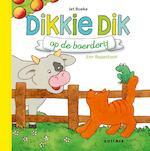 Dikkie Dik op de boerderij - Jet Boeke