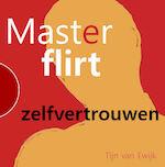 MasterFlirt - zelfvertrouwen - Tijn van Ewijk (ISBN 9789461494313)