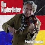 Die Niederlieder - Friedrich Hlawatsch (ISBN 8718819191094)