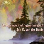 Ontspannen met hypno-therapeut Jan C. van der Heide - J.C. van der Heide, Jan C. van der Heide (ISBN 9789065860026)
