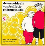 De wereldreis van Bulletje en Bonestaak - A.M. de Jong