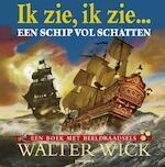 Een schip vol schatten - Walter Wick (ISBN 9789021672694)
