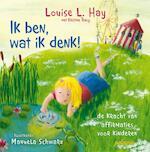 Ik ben, wat ik denk! - Louise Hay, Louise L. Hay (ISBN 9789076541877)
