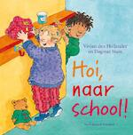 Hoi, naar school ! - Vivian den Hollander (ISBN 9789026995828)