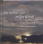 De echo van mijn kind - Harm Wagenmakers (ISBN 9789025970840)