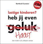 Lastige kinderen? Heb jij even haast - Berthold Gunster (ISBN 9789044972573)