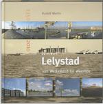 Lelystad 1950-2010 - Rudolf Martin (ISBN 9789089102331)