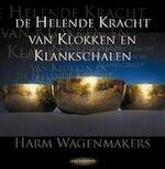 De helende kracht van klokken en klankschalen - Harm Wagenmakers (ISBN 9789025958510)