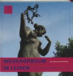 De wederopbouw in Leiden - Michiel Kruidenier, Michiel Kruidenier, T. Pollmann, Tessel Pollmann (ISBN 9789059970694)