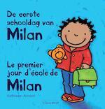 De eerste schooldag van Milan - Le premier jour d'ecole de Milan - Kathleen Amant (ISBN 9789044822038)