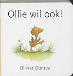 Ollie wil ook ! - Olivier Dunrea (ISBN 9789025739331)