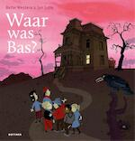 Waar was Bas? - Bette Westera (ISBN 9789025767532)