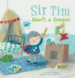 Sir Tim Wants a Dragon - Judith Koppens (ISBN 9781605373690)