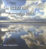 De Echo van mijn Kind - Harm Wagenmakers (ISBN 9789463384070)
