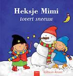 Heksje Mimi tovert sneeuw - Kathleen Amant (ISBN 9789044821017)