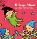 Heksje Mimi op stap met de klas - Kathleen Amant (ISBN 9789044819007)