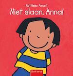 Niet slaan, Anna ! - Kathleen Amant (ISBN 9789044824094)