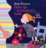 Baby'tje in mama's buik - Bette Westera (ISBN 9789025761851)