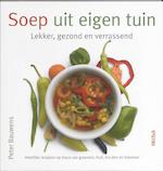 Soep uit eigen tuin - Peter Bauwens, Peter Bauwens (ISBN 9789044716382)