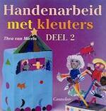 Handenarbeid met kleuters / 2 - T. van Mierlo (ISBN 9789021331348)