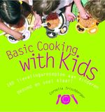 Basic Cooking with Kids - C. Trischberger (ISBN 9789044312812)