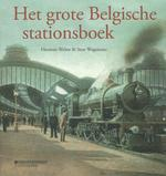 Het grote Belgische stationsboek - Herman Welter, Stan Wagemans (ISBN 9789058269096)