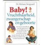 Baby! Vruchtbaarheid, zwangerschap en geboorte - Miriam Stoppard, Ineke van Seumeren, Karin Breuker, Lorna Damms (ISBN 9789021521725)