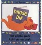 Dikkie Dik: Eerste grote kijk-en leesboek - Jet Boeke