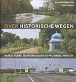 Over historische wegen - Roland Blijdenstijn, Kees Volkers (ISBN 9789079156443)